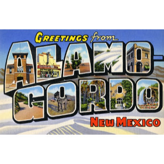 Greetings from Alamo Gordo New Mexico