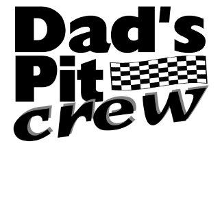 Dad's Pit Crew