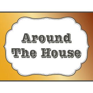 Around the House