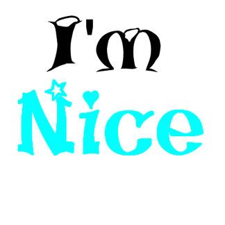 Im nice