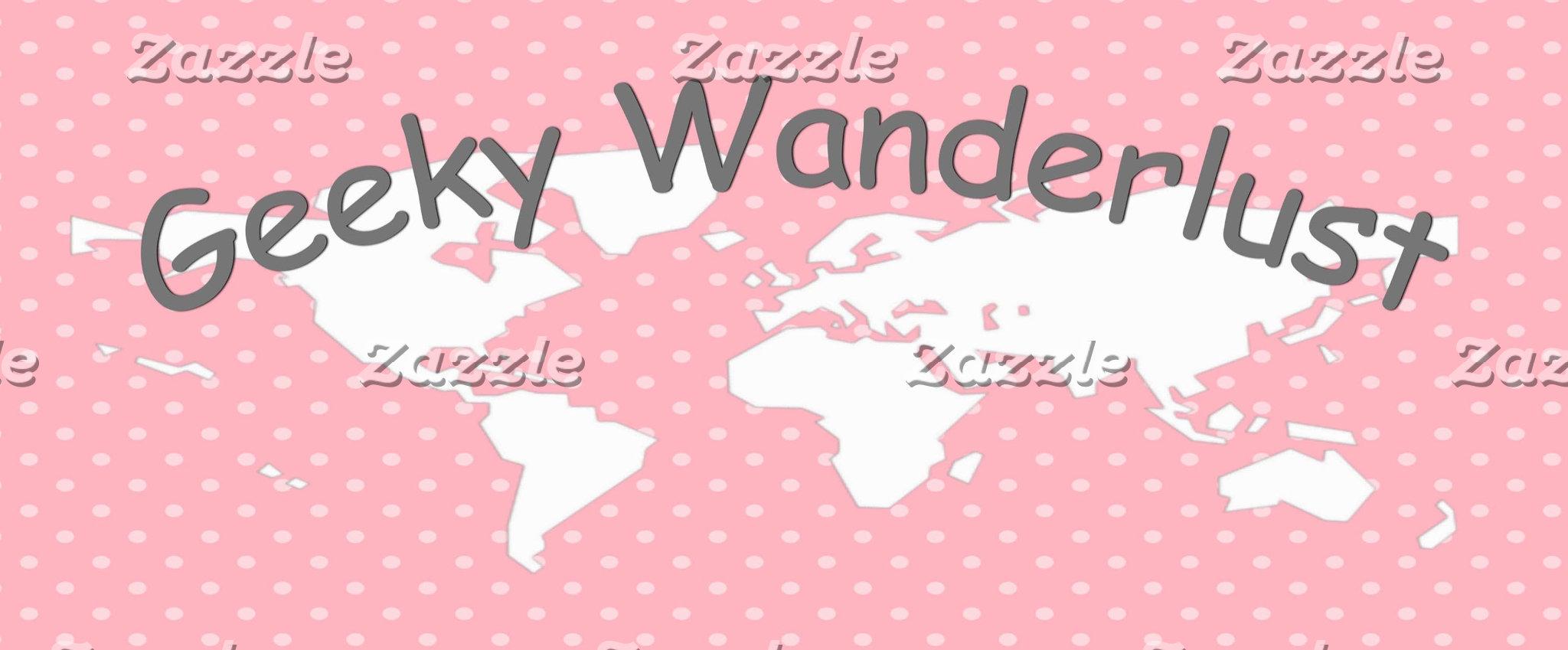 Geeky Wanderlust