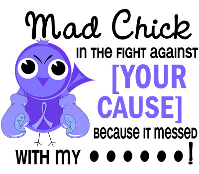 Mad Chick It Messed With My [Loved One]