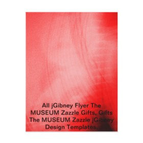All jGibney Flyer The MUSEUM Zazzle Gifts
