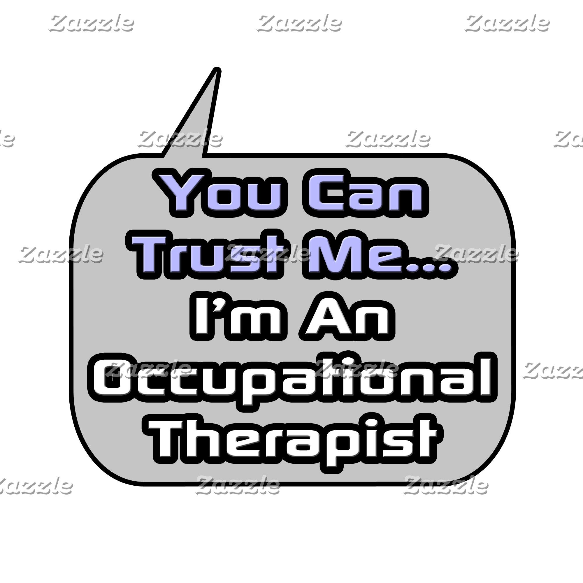 Trust Me .. Occupational Therapist