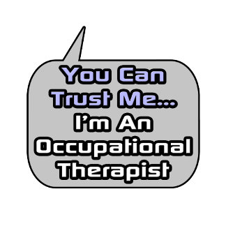 Trust Me .. Occupational Therapist