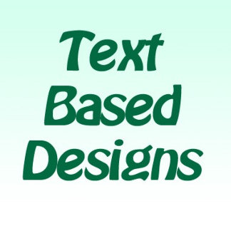 Text Based Designs