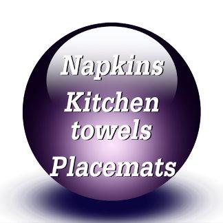 Napkins & Kitchen Towels & Placemats