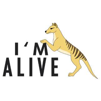 I'm Alive - Thylacine / Tasmanian Tiger