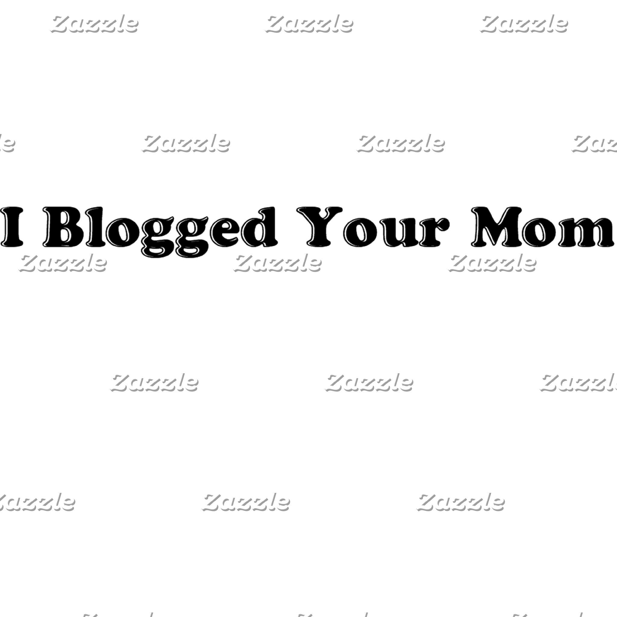 Blogged Your Mom
