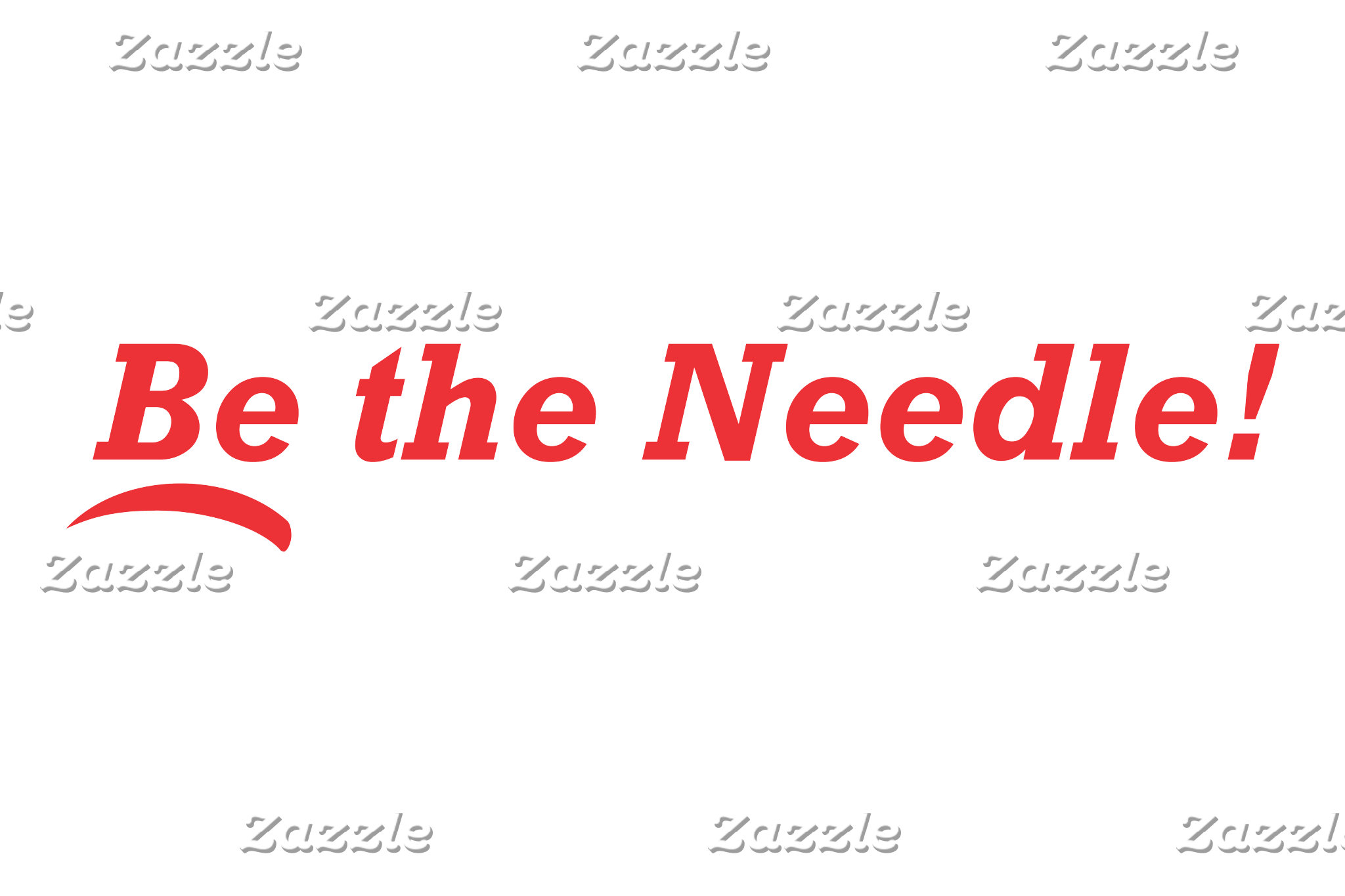 Be the Needle!