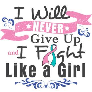 Thyroid Cancer Never Give Up Fight Like a Girl