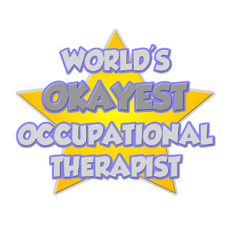 World's Okayest Occupational Therapist .. Joke