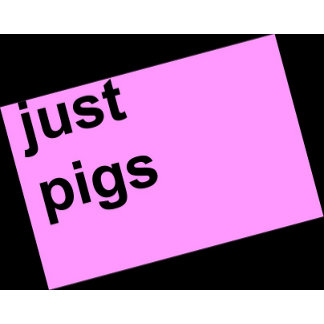 Just pigs