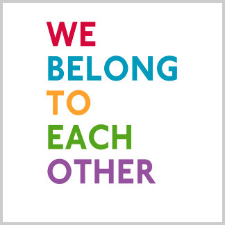 We Belong to Each Other