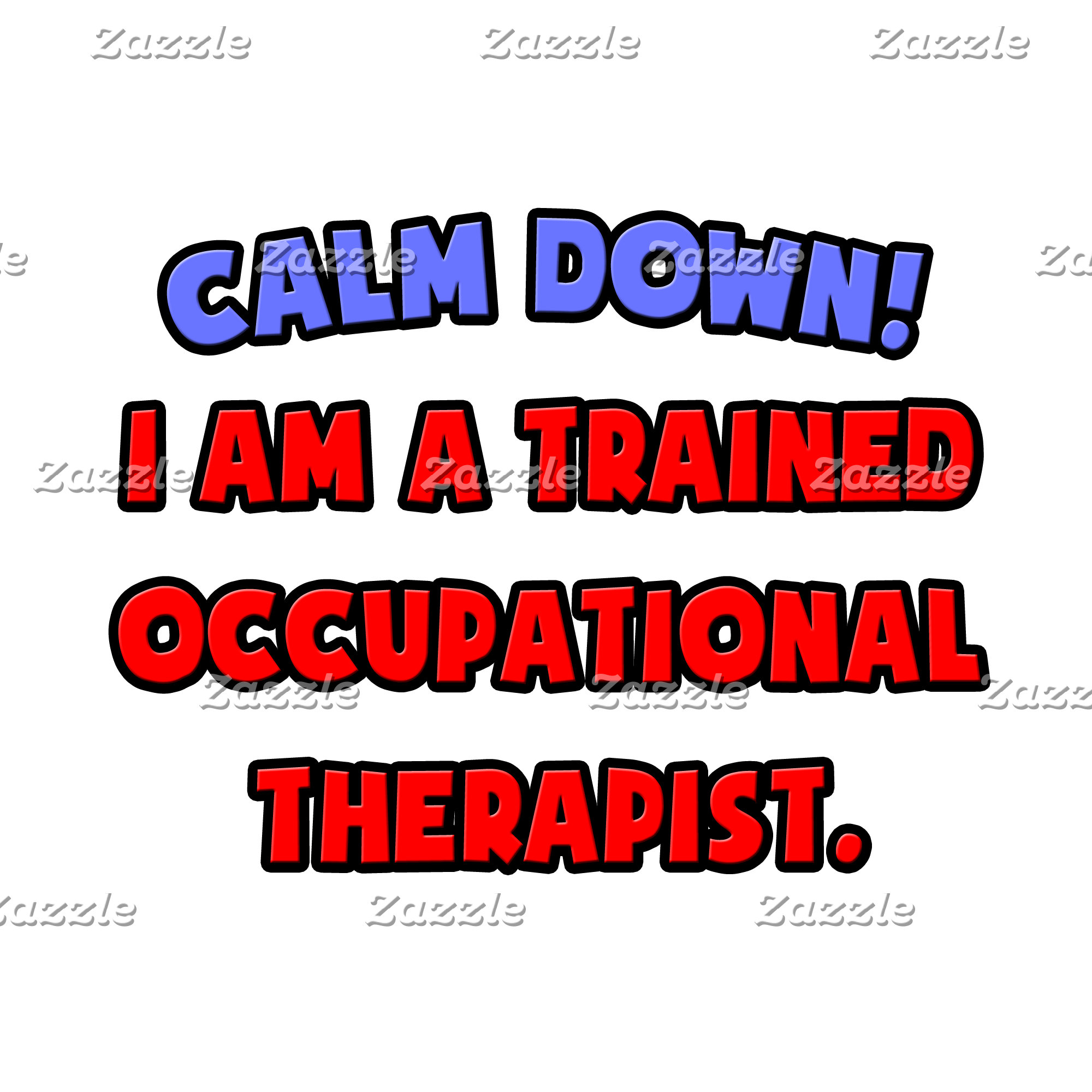 Calm Down .. Trained Occupational Therapist