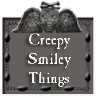 creepy smiley things..