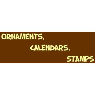 ORNAMENTS, CALENDARS, STAMPS