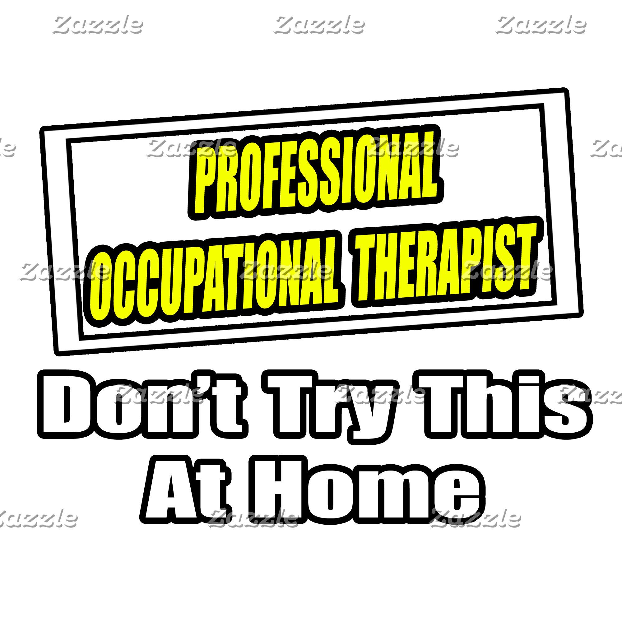 Professional Occupational Therapist...Joke