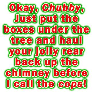 Bad Chubby Santa!