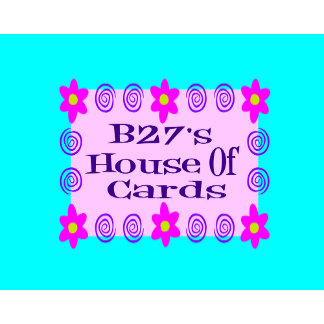 B27's House Of Cards