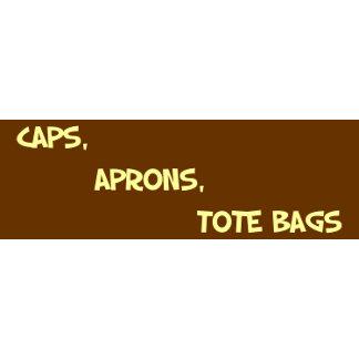 CAPS, APRONS, TOTE BAGS