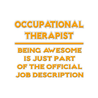 Occupational Therapist .. Official Job Description