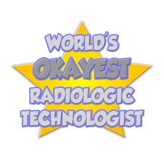 World's Okayest Radiologic Tech .. Joke