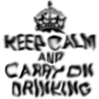 Keep calm and carry on drinking Tees
