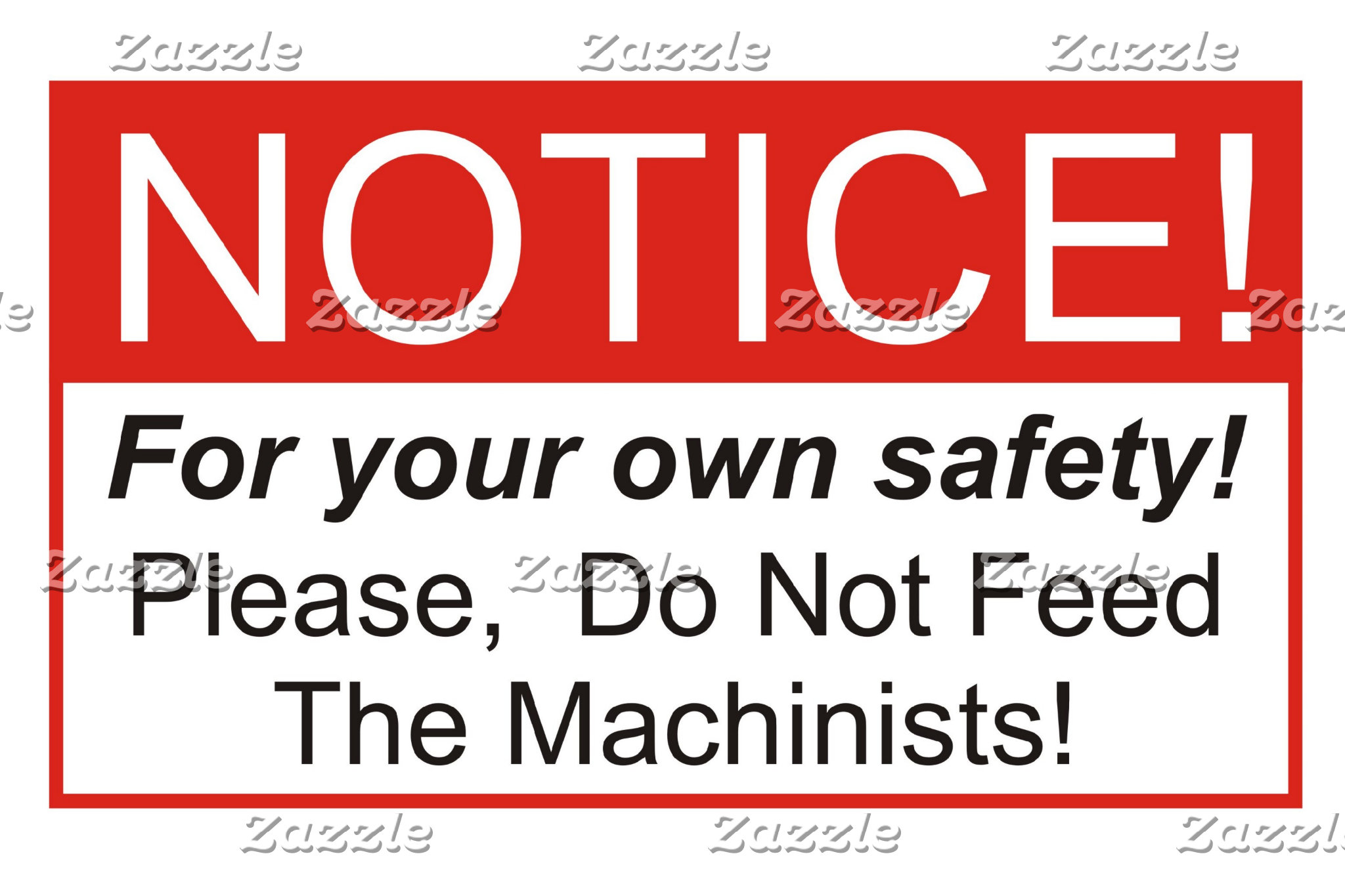 Do Not Feed The Machinists!
