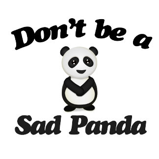 Don't be a sad panda
