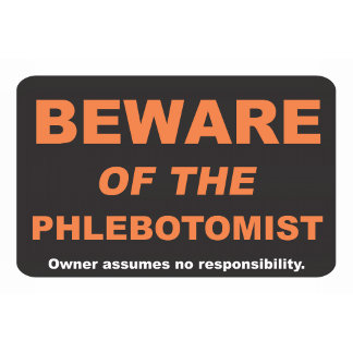 Beware of the Phlebotomist