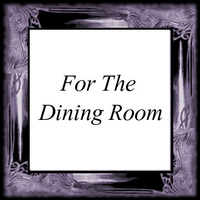 For The Dining Room