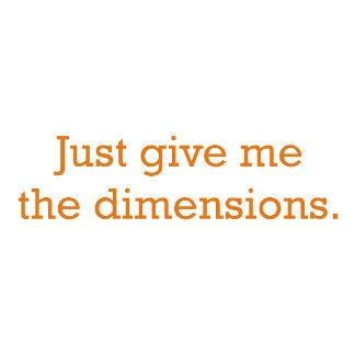 Give me the Dimensions