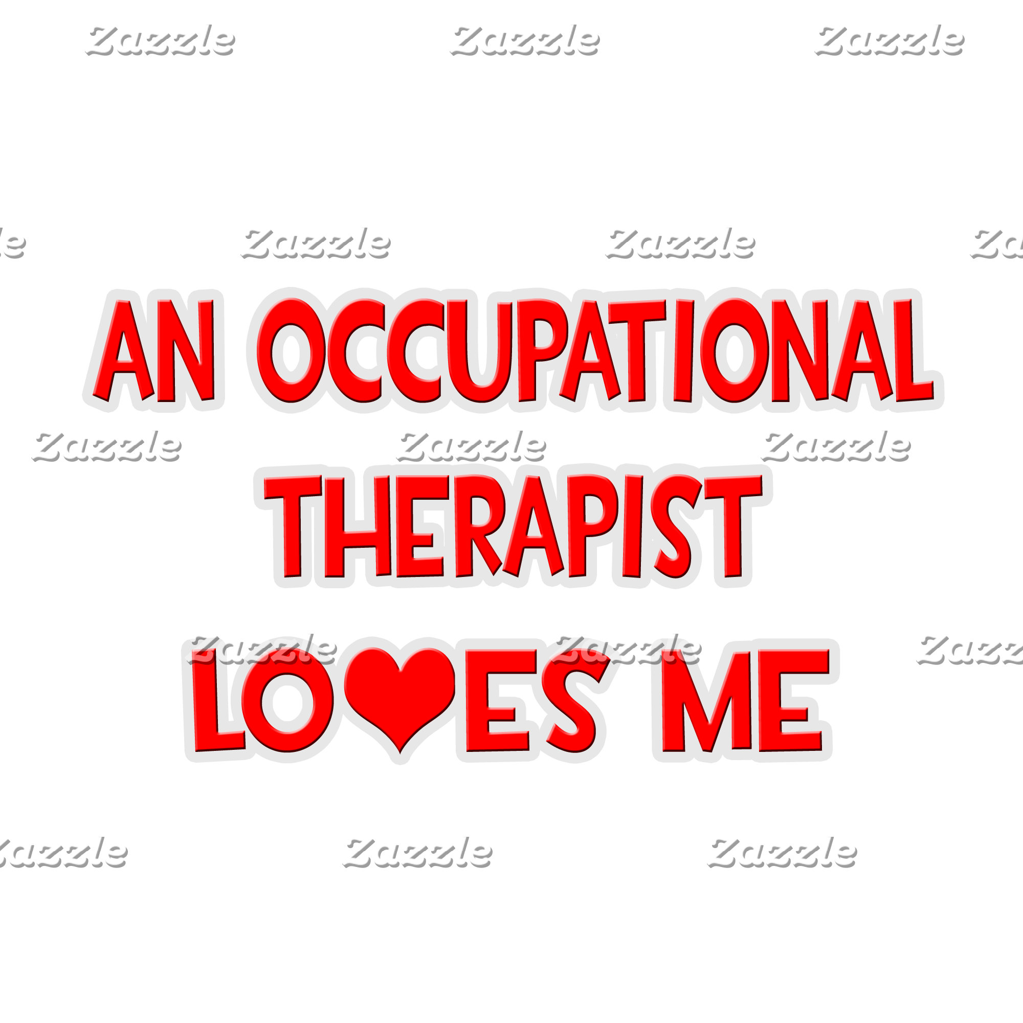 An Occupational Therapist Loves Me