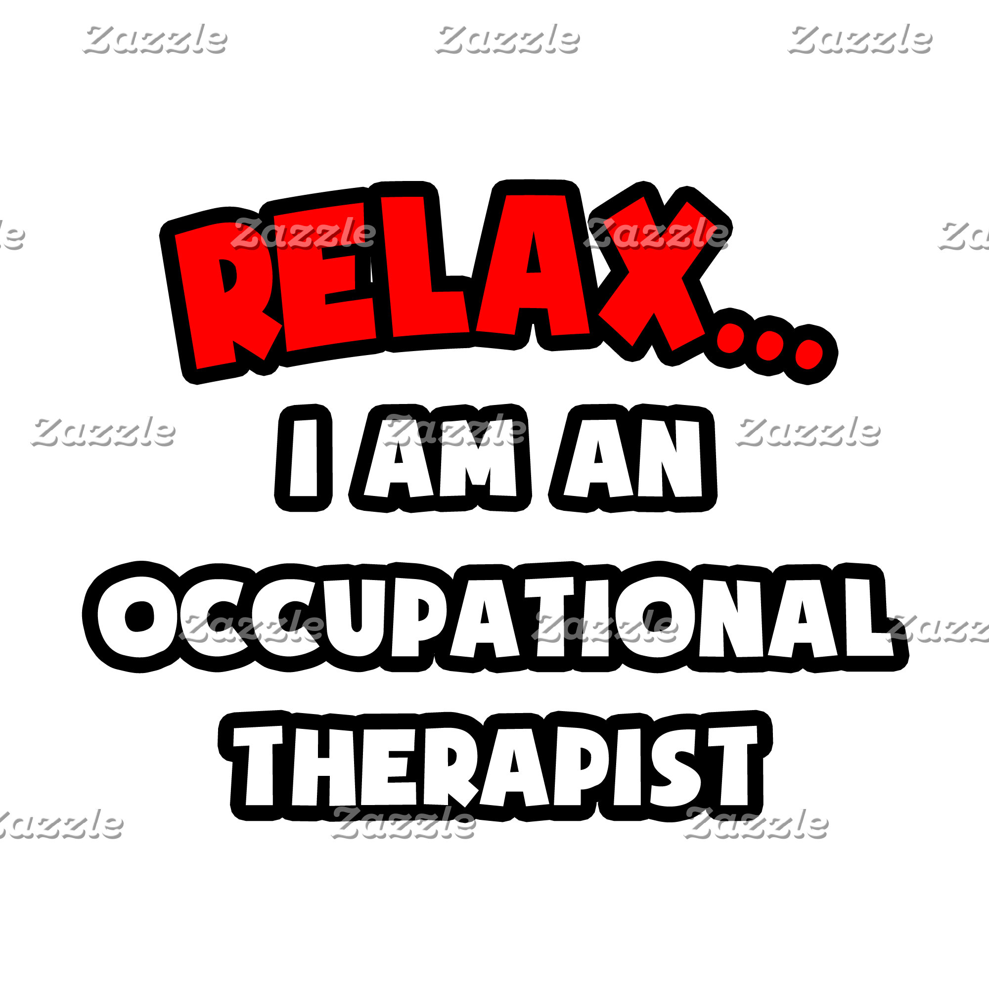Relax ... I am an Occupational Therapist