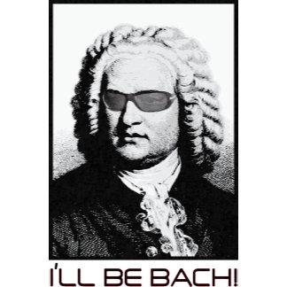 I'll Be Bach!