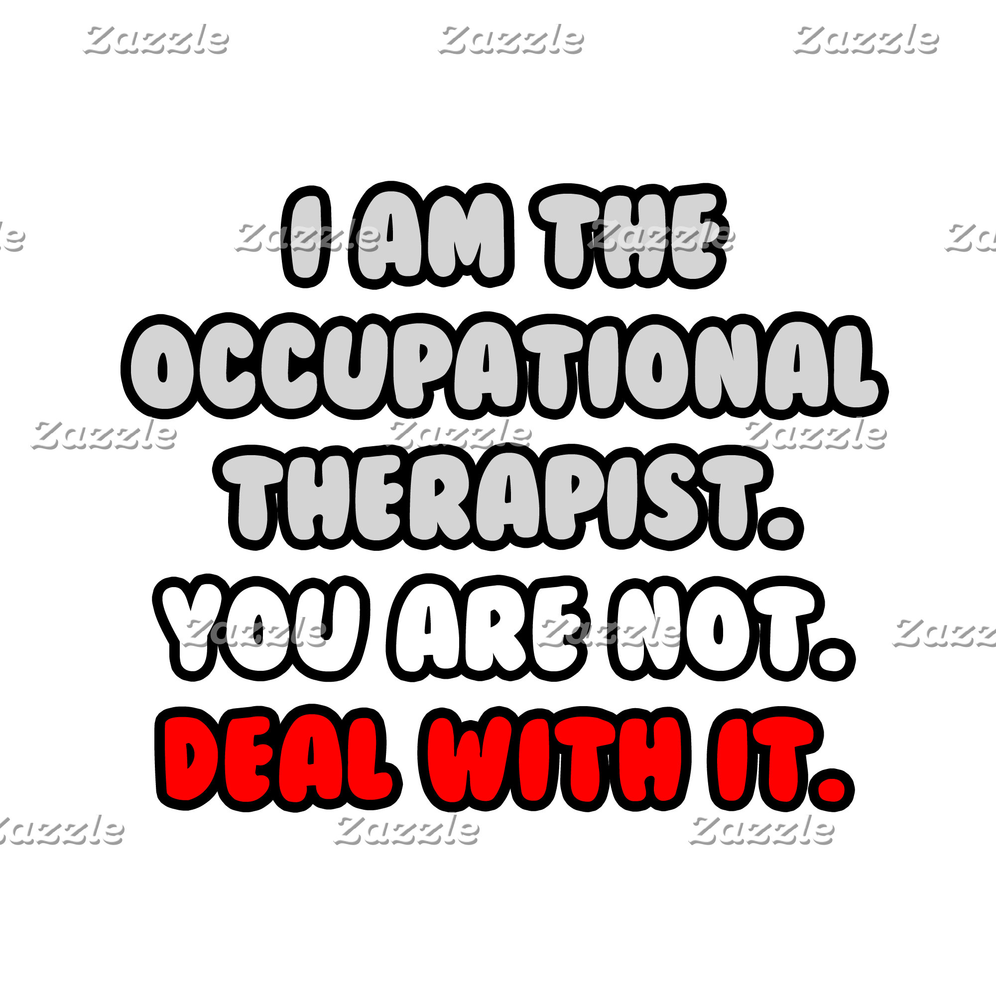 Deal With It .. Funny Occupational Therapist