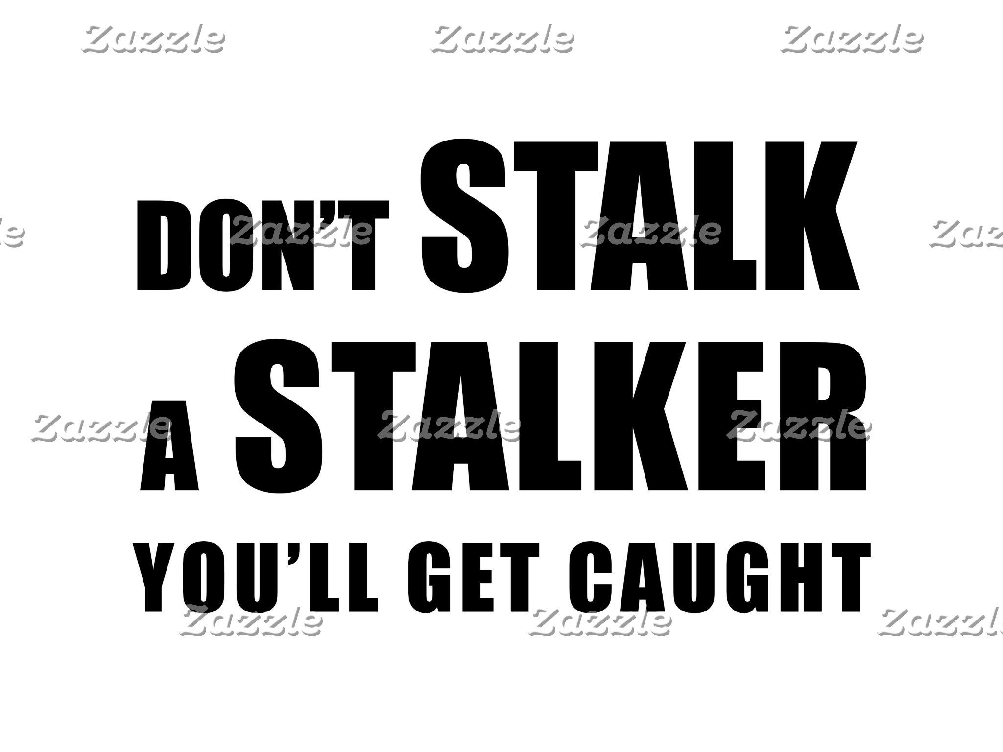 Don't Stalk A Stalker