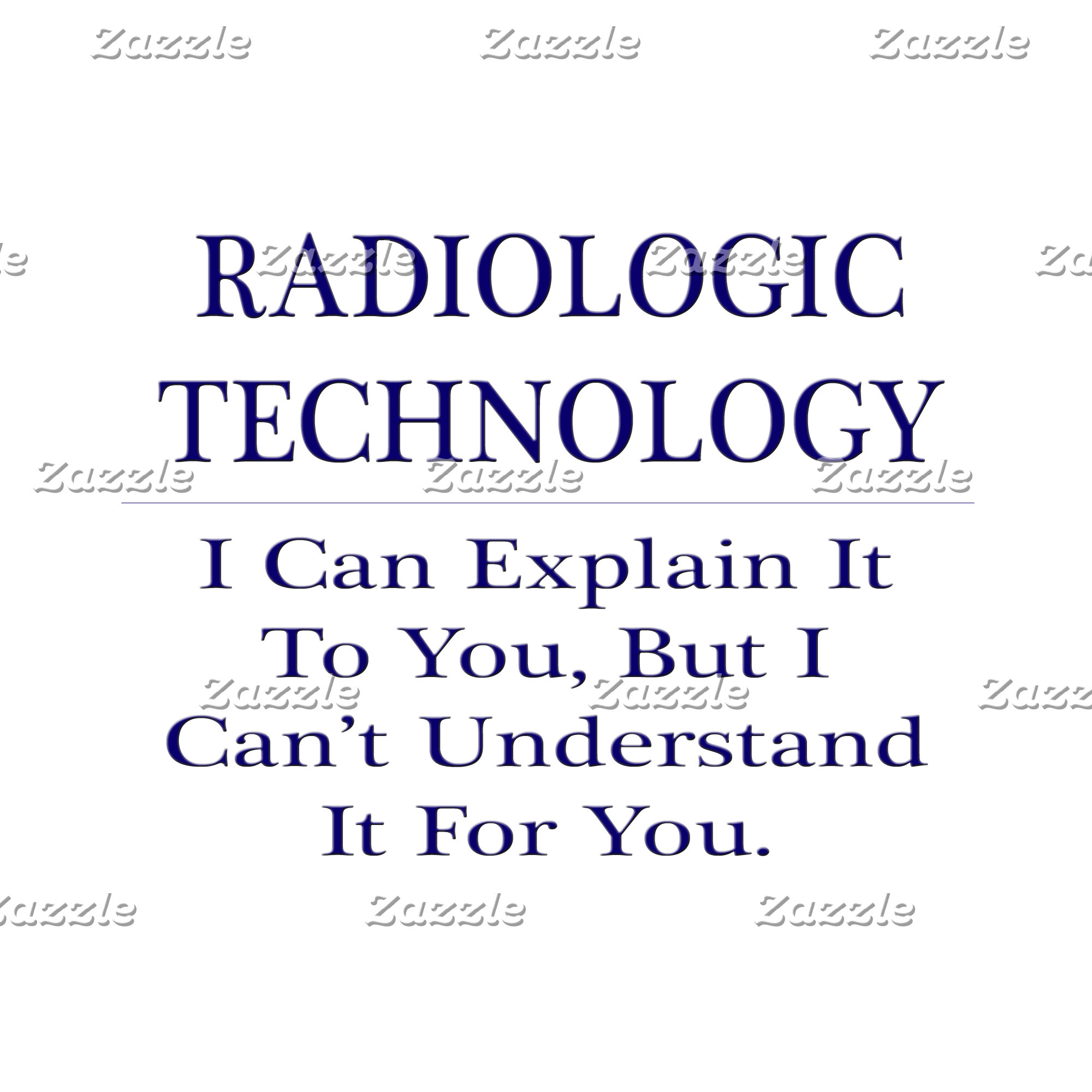 Radiologic Technology .. Explain Not Understand
