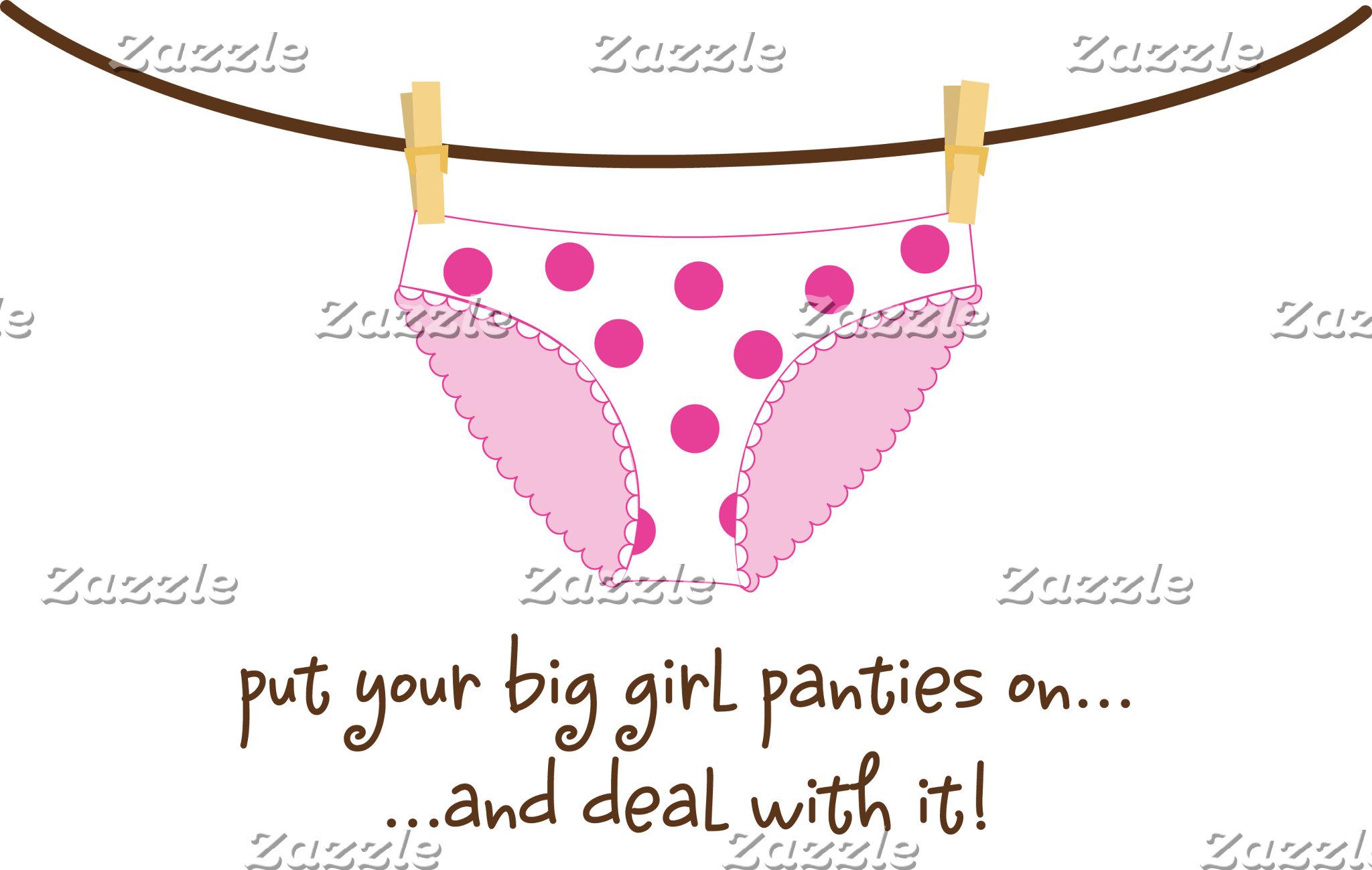 big girl panties!