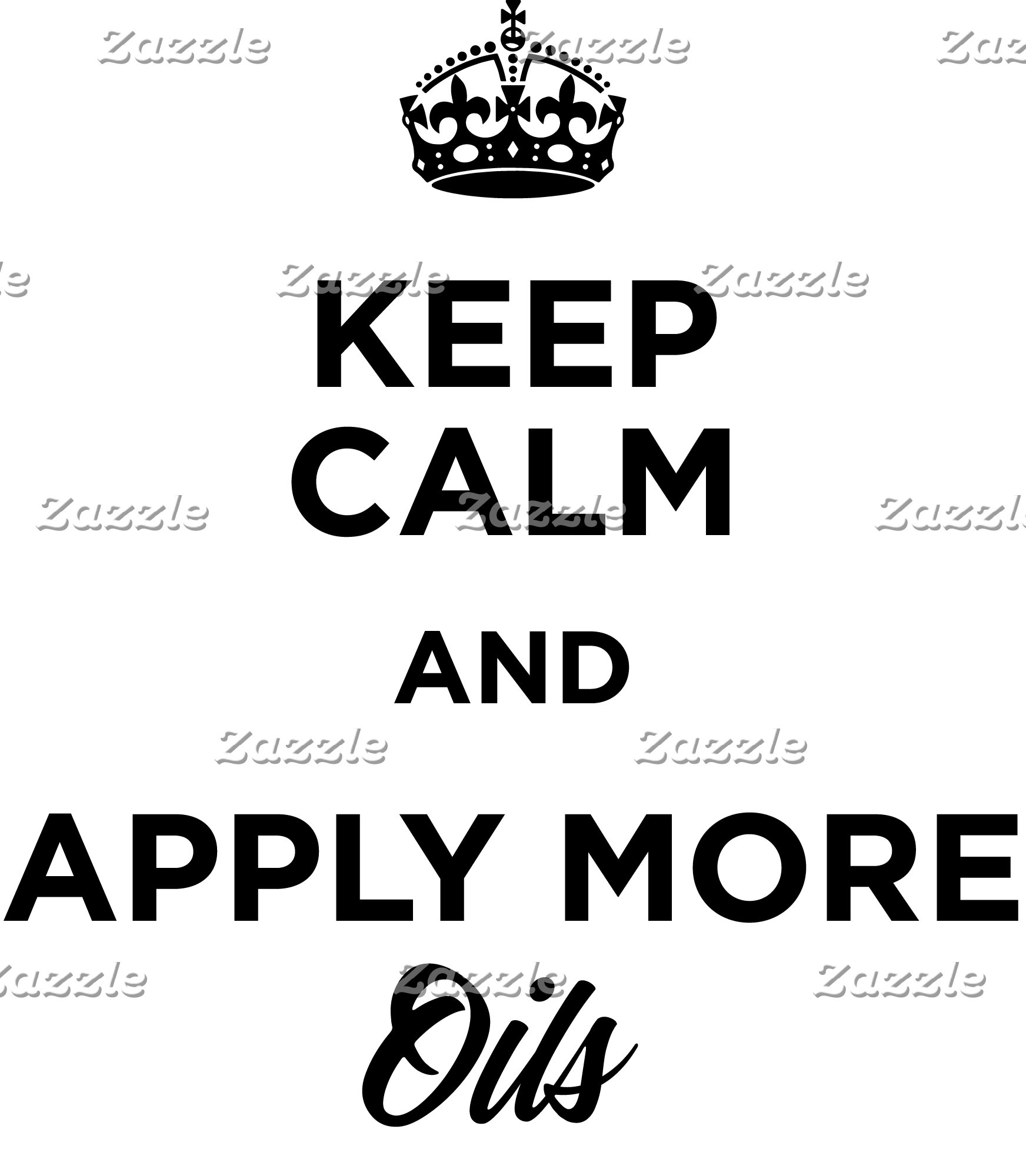 Keep Calm and Apply More Oils