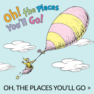 Oh, the Places You'll Go