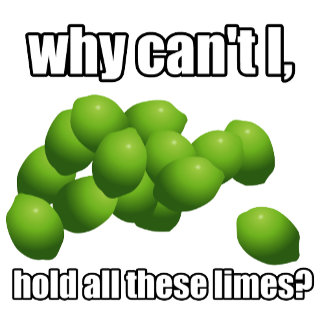 Why Can't I Hold All These Limes?
