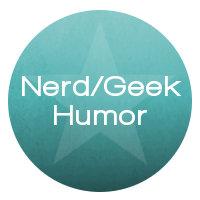 Nerd and Geek Humor
