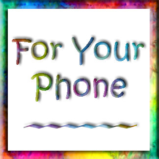 For Your Phone