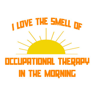 Smell of Occupational Therapy in the Morning