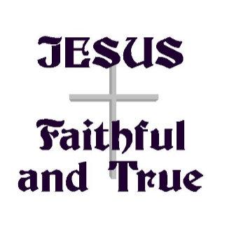 Jesus Faithful and True