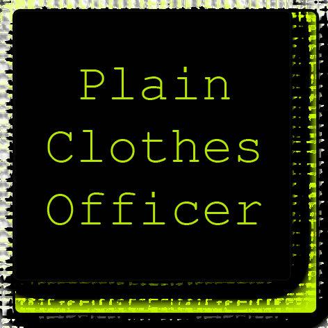 Plain Clothes Officer