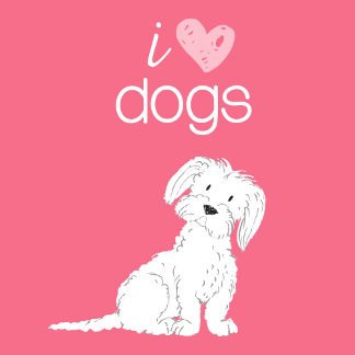 I Love Dogs Small White Dog