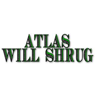 Atlas Will Shrug